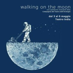 'Walking on the Moon' al Teatro India di Roma dal 3 al 6 maggio