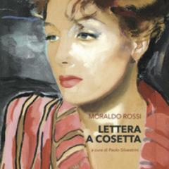 'Lettera a Cosetta' di Moraldo Rossi, ed. Sabinae, 27 giugno ore 18.30 alla Casa del Cinema di Roma