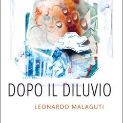 L'attesa del nemico che non c'è. 'Dopo il diluvio', l'esordio narrativo di Leonardo Malaguti