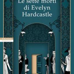 Gosford Park incontra Inception, Agatha Christie e Black Mirror in un romanzo geniale: 'Le sette morti di Evelyn Hardcastle' di Stuart Turton, ed. Neri Pozza, in uscita il 28 marzo