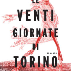 'Le venti giornate di Torino' di Giorgio De Maria, gli incubi di un autore dimenticato