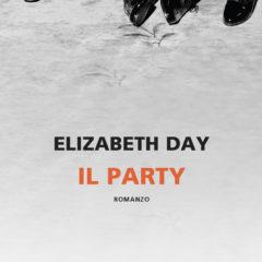 Il lato oscuro delle relazioni umane. 'Il party' di Elizabeth Day, ed. Neri Pozza, prossimamente in libreria