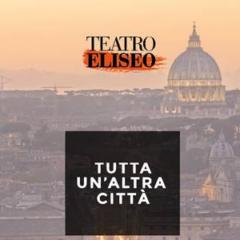 Roma Teatro Eliseo   'Tutta un'altra città', la Stagione 2019-20