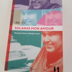 Pubblicato 'Solanas mon amour', analisi e rielaborazione del pensiero radicale di Valerie Solanas, ed. Il Dito e la Luna