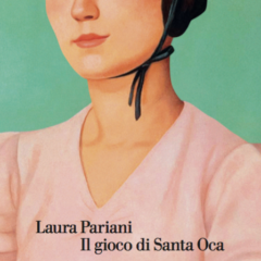 La cinquina del Premio Campiello 2019, tra i finalisti anche 'Il gioco di Santa Oca' di Laura Pariani