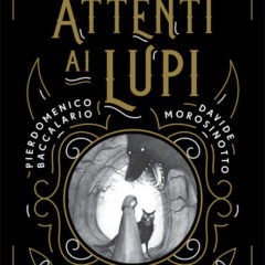 'Attenti ai lupi' le sette storie più spaventose dei fratelli Grimm, De Agostini editore