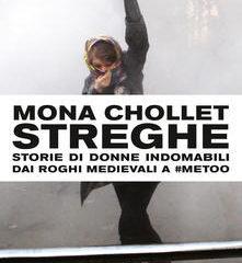 Il fascino di chi non si adegua. Intervista con Mona Chollet a proposito del suo libro 'Streghe', ed. Utet
