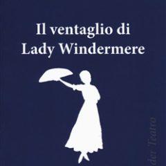 Pubblicata da Edizioni Clandestine una nuova traduzione de 'Il ventaglio di Lady Windermere' di Oscar Wilde