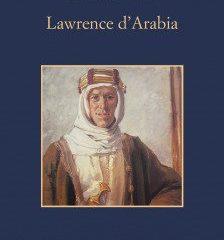 Il mito dell'Oriente. Sellerio pubblica 'Lawrence d'Arabia' dello storico Franco Cardini