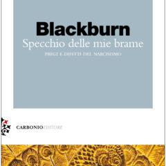 Pregi e difetti del narcisismo secondo Simon Blackburn. 'Specchio delle mie brame', Carbonio editore