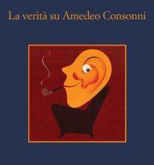 In libreria il nuovo giallo di Francesco Recami: 'La verità su Amedeo Consonni', ed. Sellerio