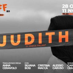 """Teatro Piccolo Eliseo, Roma. Sino alll'11 novembre, """"Judith"""" di Jorge Palant. Regia di Anna Ceravolo"""