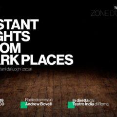 In diretta dal Teatro India di Roma 12 novembre ore 21: 'Distant Lights from Dark Places', radiodramma di Andrew Bovell