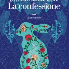 Ossessione d'amore a Hollywood: 'La confessione' di Jessie Burton, La Nave di Teseo