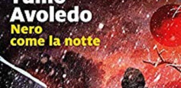 Sola sorge la città, o le preoccupazioni di Tullio Avoledo. 'Nero come la notte', ed. Marsilio