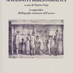 Gabbia di matti. 'Aneddoti bibliografici' di Giuseppe Fumagalli, Milano, La Vita Felice, 2019