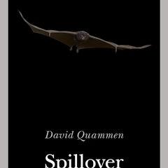Un reportage 'noir' dal mondo dei virus. 'Spillover' di David Quammen, ed. Adelphi