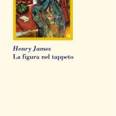 L'oscuro mistero dell'arte. 'La figura nel tappeto' di Henry James, Editrice Clinamen