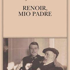'Renoir, mio padre', un'immersione appassionata nei ricordi, ed. Adelphi