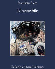 Le intelligenze aliene del pianeta Regis III. 'L'invincibile' di Stanislaw Lem, ed. Sellerio