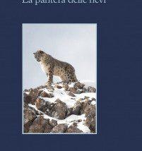 Un'immersione totale nei maestosi paesaggi del Tibet. 'La pantera delle nevi' di Sylvain Tesson, ed. Sellerio