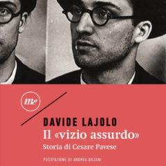 Torna in libreria il 31 luglio 'Il «vizio assurdo». Storia di Cesare Pavese' di Davide Lajolo, ed. Minimum Fax