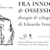 Fra innocenza & ossessione. Disegni & xilografie di Edoardo Fontana | 6-27 settembre Museo dell'Opera di Guido Calori a San Gemini