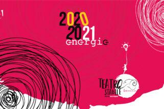 Teatro Stabile di Catania | Energie: presentata la Stagione 20-21, il bisogno di raccontare e ascoltare