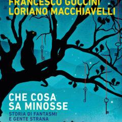 Giunti pubblica il nuovo romanzo di Guccini & Macchiavelli: 'Che cosa sa Minosse', un omaggio ai fantasmi dell'Appennino