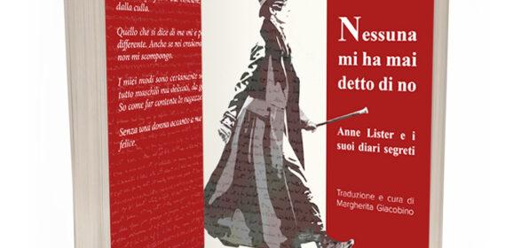Un'eccezione vivente. 'Nessuna mi ha mai detto di no. Anne Lister e i suoi diari segreti' di Angela Steidele