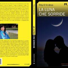 Ritrovarsi grazie a un delitto. 'La luna che sorride', un giallo corale di Rita D'Andrea, Armando Editore