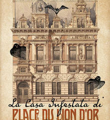 'La casa infestata di Place du Lion d'Or. Storia di una storia di fantasmi', un Amytiville Horror del 1786