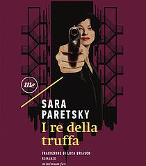 Un'erede di Sam Spade. Arriva in libreria il 26 novembre 'I re della truffa', hard boiled al femminile scritto da Sara Paretsky nel 1982