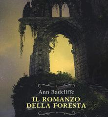 Eppure il Natale arriverà   Prima traduzione integrale de 'Il romanzo della foresta' di Ann Radcliffe, pioniera  del genere gotico