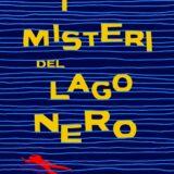 Mattia e il segreto del Castello. 'I misteri del Lago Nero' di Luca Occhi, Pelledoca editore