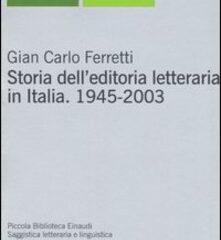 Gian Carlo Ferretti e la Storia dell'editoria letteraria in Italia